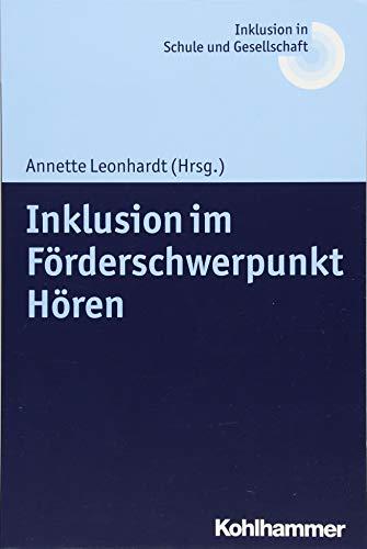 Inklusion im Förderschwerpunkt Hören. M. beitr. v.: Leonhardt, Annette (Hg.):
