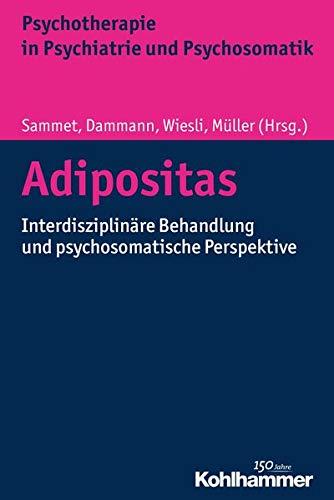9783170284852: Adipositas: Interdisziplinäre Behandlung und psychosomatische Perspektive (Psychotherapie in Psychiatrie Und Psychosomatik) (German Edition)