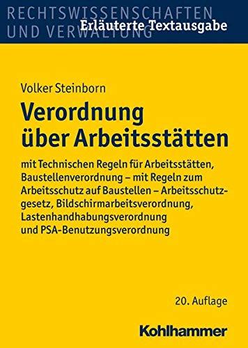 9783170288188: Verordnung Uber Arbeitsstatten: Mit Technischen Regeln Fur Arbeitsstatten, Baustellenverordnung - Mit Regeln Zum Arbeitsschutz Auf Baustellen - ... Und Psa-benutzungsverordnung (German Edition)
