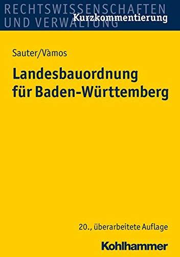 9783170288386: Landesbauordnung f�r Baden-W�rttemberg: mit Rechtsverordnungen, Verwaltungsvorschriften, Bekanntmachungen und Fundstellenverzeichnis