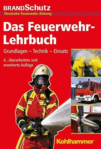 9783170288850: Das Feuerwehr-Lehrbuch: Grundlagen - Technik - Einsatz