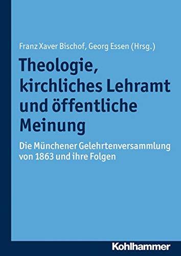 Theologie, Kirchliches Lehramt Und Offentliche Meinung: Franz Xaver Bischof