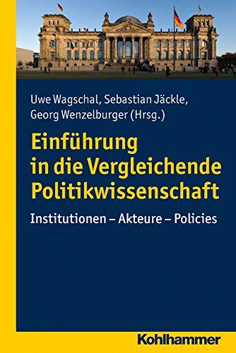 9783170289642: Einführung in die Vergleichende Politikwissenschaft: Institutionen - Akteure - Policies