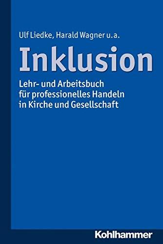 9783170303935: Inklusion: Lehr- Und Arbeitsbuch Fur Professionelles Handeln in Kirche Und Gesellschaft (German Edition)