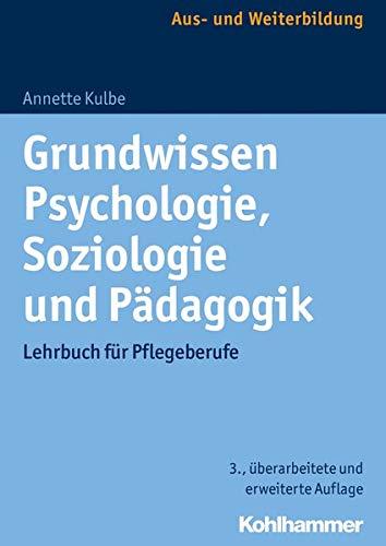 9783170309036: Grundwissen Psychologie, Soziologie und Pädagogik: Lehrbuch für Pflegeberufe
