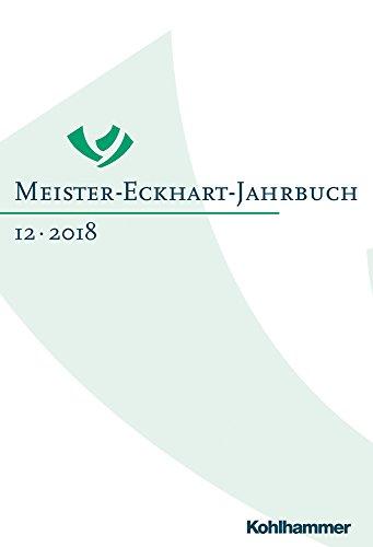 Meister-Eckhart-Jahrbuch: Band 12 (2018): Christine Buchner, Freimut Loser