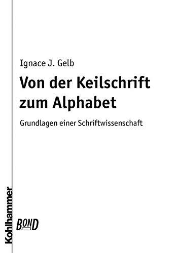 9783170640139: Von Der Keilschrift Zum Alphabet. Bond: Grundlagen Einer Schriftwissenschaft (German Edition)