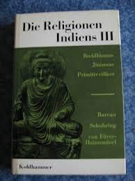 Die Religionen Indiens: Bd. 3: Buddhismus - Jinismus - Primitivvölker: Bareau, André (u.a.)