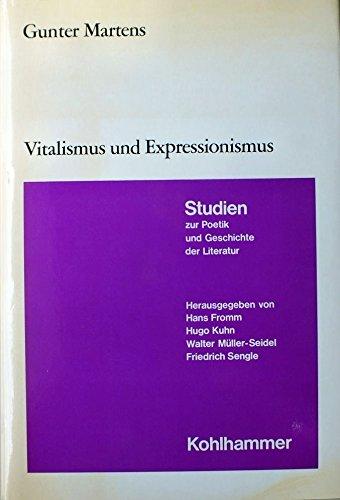 VITALISMUS UND EXPRESSIONISMUS Ein Beitrag zur Genese und Deutung expressionistischer ...
