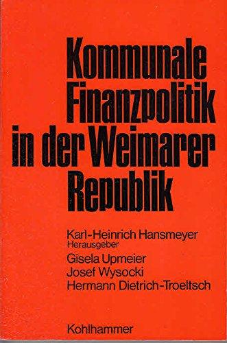 Kommunale Finanzpolitik in der Weimarer Republik: Upmeier Gisela , Josef Wysocki, Hermann ...