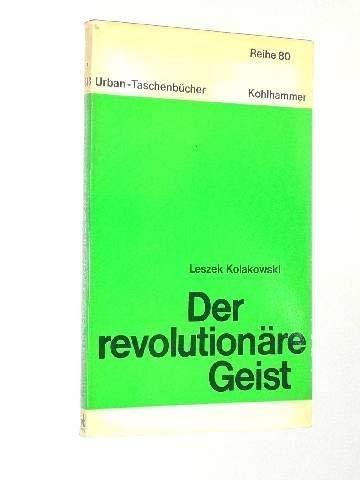 Der revolutionare Geist (Urban-Taschenbucher.: Reihe 80, Bd. 833) (German Edition) (3172331512) by Kolakowski, Leszek