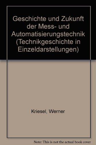 9783181500477: Geschichte und Zukunft der Mess- und Automatisierungstechnik (Technikgeschichte in Einzeldarstellungen)