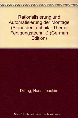 9783184003074: Rationalisierung und Automatisierung der Montage , Teil 1 : Übersichtsbericht , Stand der Technik , Thema : Fertigungstechnik , guter Zustand