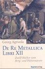 9783184004002: Agricola. Zwölf Bücher vom Berg- und Hüttenwesen