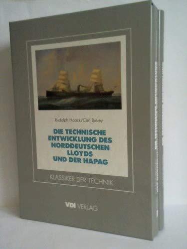 9783184007263: Die technische Entwicklung des Norddeutschen Lloyd und der Hapag. Mit vielen Bauzeichnungen und Bilddarstellungen der grossen Ozeandampfer. Text- und Tafelband