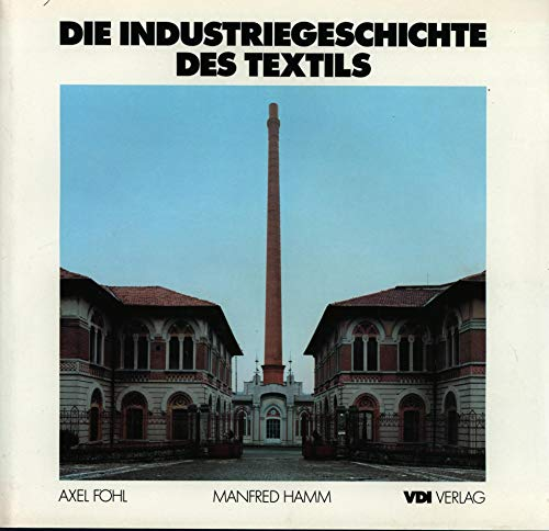 9783184007287: Die Industriegeschichte des Textils