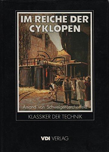 Im Reiche der Cyklopen. Eine populäre Darstellung: Schweiger-Lerchenfeld, Amand von.