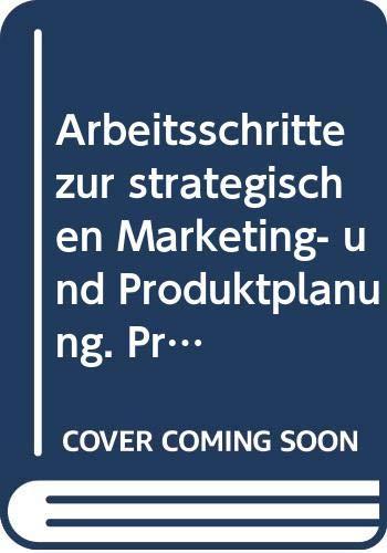 Arbeitsschritte zur strategischen Marketing- und Produktplanung :