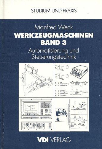 9783184008420: Werkzeugmaschinen. Band 3: Automatisierung und Steuerungstechnik. (=Studium und Praxis; Bd. 3).