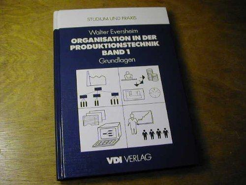 9783184009342: Organisation in der Produktionstechnik. Band 1: Grundlagen.