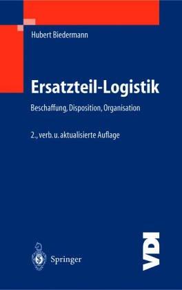 9783184013035: Ersatzteil-Logistik. Beschaffung - Disposition - Organisation