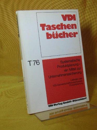 9783184030766: Systematische Produktplanung - ein Mittel zur Unternehmenssicherung T 76