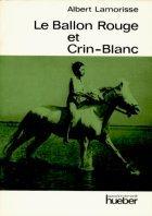 9783190001002: Le Ballon Rouge. Crin-blanc. Zweisprachige Anmerkungen. (Lernmaterialien)