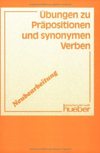 ÜBUNGEN ZU PRÄPOSITIONEN UND SYNONYMEN VERBEN: Schmitz, Werner (Hrsg.)