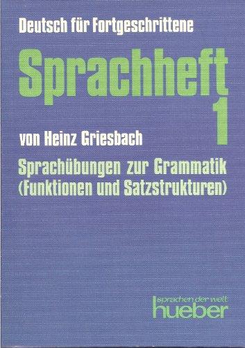 Deutsch Fur Fortgeschrittene: Sprachheft 1 - Sprachubungen: Heinz Griesbach, Griesbach