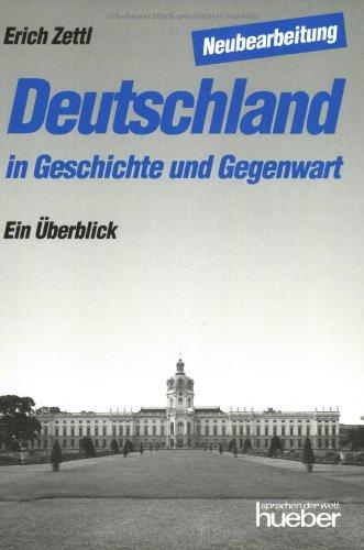 DEUTSCHLAND IN GESCHICHTE UND GEGENWART Ein Ueberblick. Neubearbeitung: Zettl, Erich