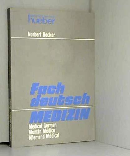 Fachdeutsch Medizin. Medical German. Aleman Medico. Allemand: Becker, Norbert