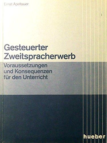9783190014231: Gesteuerter Zweitspracherwerb: Voraussetzungen und Konsequenzen für den Unterricht