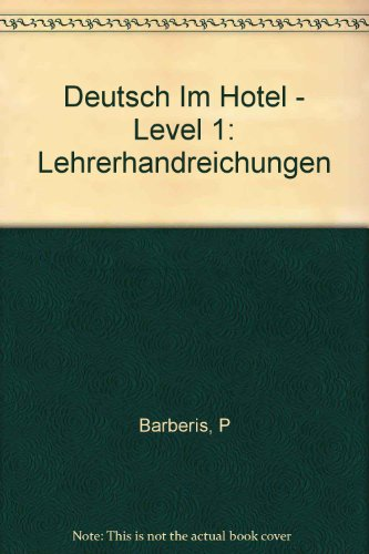 9783190014859: Deutsch Im Hotel - Level 1: Lehrerhandreichungen (German Edition)