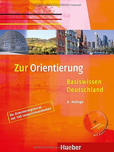 9783190014996: Zur Orientierung. Basiswissen Deutschland. Kursbuch mit Audio-CD: für Orientierungskurse nach dem BAMF-Curriculum (60 Stunden) und für Einbürgerungskurse [Lingua tedesca]