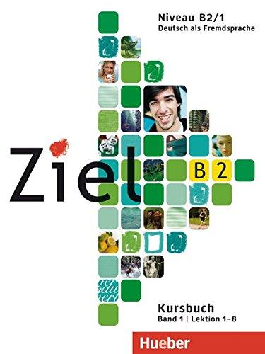 9783190016747: Ziel: B2 Kursbuch Band 1