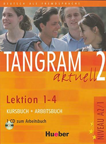 Tangram Aktuell: Kurs- Und Arbeitsbuch 2 -: Hueber