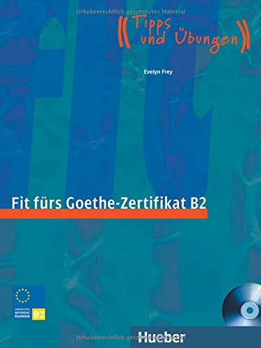 FIT F.GOETHE-ZERTIFIKAT B2 (Libro+CD): Evelyn Frey