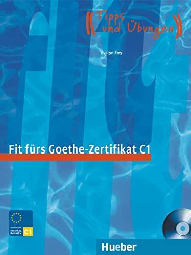 FIT F.GOETHE-ZERTIFIKAT C1 (Libro+CD): Evelyn Frey