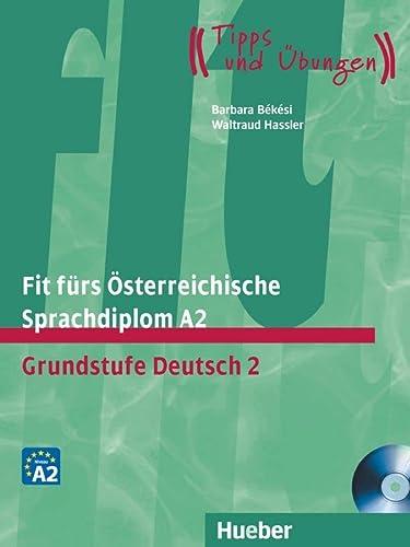 Fit furs Osterreichische Sprachdiplom A2: Manuela Glaboniat,Helga Lorenz-Andreasch