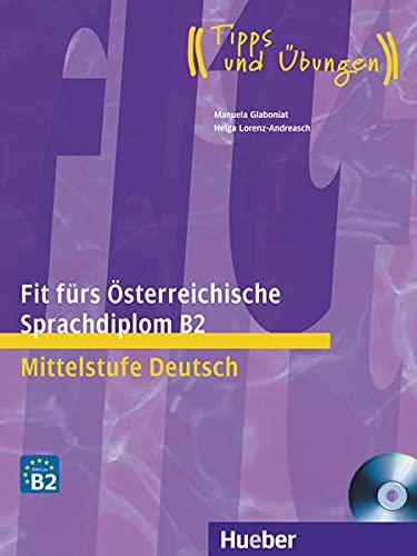 Fit fürs Österreichische Sprachdiplom B2: Mittelstufe Deutsch.Deutsch: Glaboniat, Manuela, Lorenz-Andreasch,