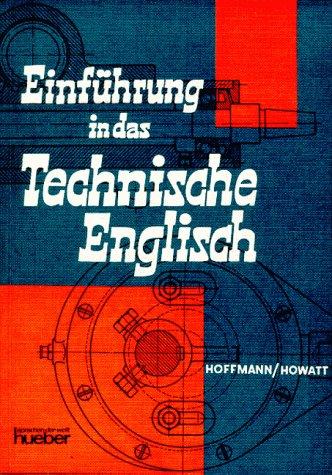 Einführung in das technische Englisch. Ein Lehr-,: Hoffmann, Hans G.