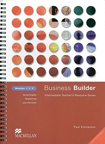 9783190026876: Business Builder. Modules 1, 2, 3: Intermediate Teacher's Resource Series. Social English. Telephoning. Job interviews