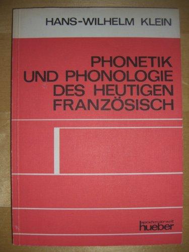 Phonetik und Phonologie des heutigen Französisch - Klein, Hans-Wilhelm