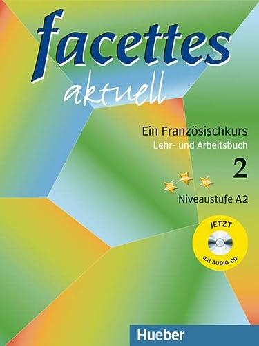 9783190033218: Facettes aktuell 2. Lehr- und Arbeitsbuch. Mit CD: Ein Französischkurs