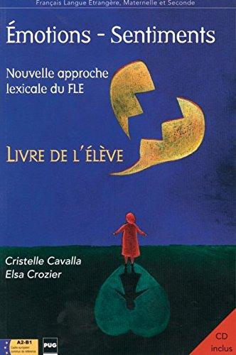 Émotions - sentiments: Nouvelle approche lexicale du FLE / Livre de l'élève mit Audio-CD (...