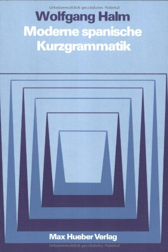 Moderne spanische Kurzgrammatik: Halm, Wolfgang