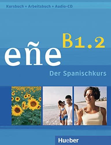 eñe B1.2. Kursbuch + Arbeitsbuch + Audio-CD: Cristóbal González Salgado;