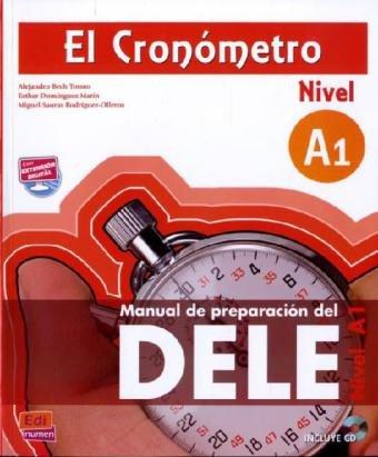 El Cronómetro Nivel A1. Übungsbuch mit MP3-CD: Manual de preparación del DELE - Alejandro Bech Tormo; Esther Domínguez Marín; Miguel Sauras Rodríguez-Olleros