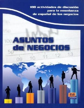9783190042999: Fachsprache Wirtschaft: Asuntos de Negocios: 100 actividades de discusión para la enseñanza de español de negocios