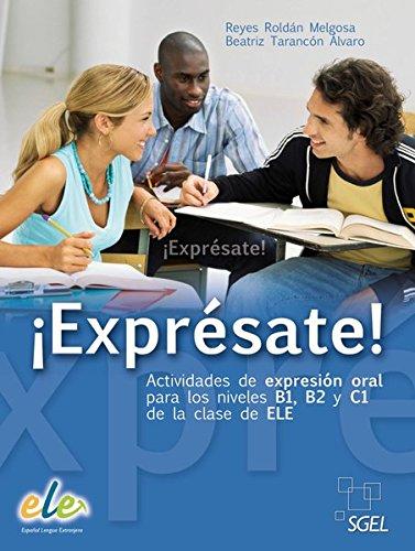 9783190045068: ¡Exprésate! Buch mit Kopiervorlagen: Actividades de expresión oral para los niveles B1, B2 y C1 de la clase de ELE